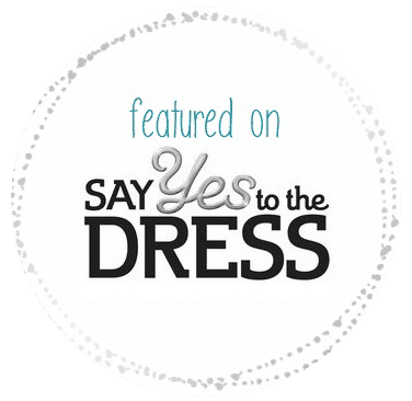 "Featured on ""Say Yes To The Dress"""